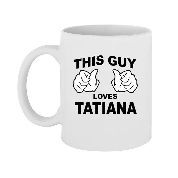Чашка Этот парень Любит Татьяну