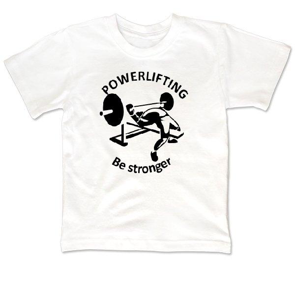 Детская футболка Powerlifting Be Stronger