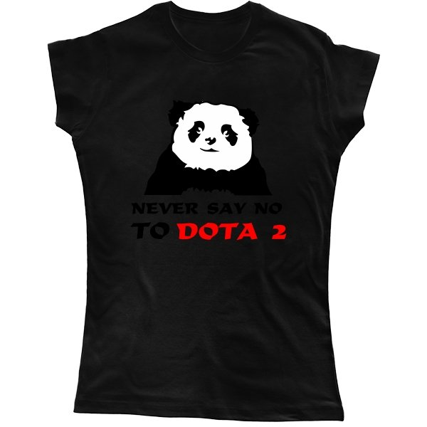 Женская футболка Never say no to Dota 2