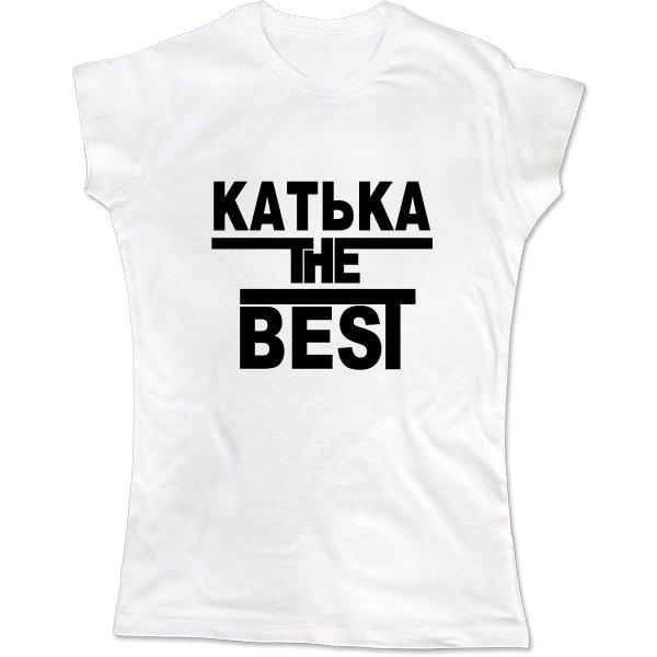 Женская футболка Катька Лучшая