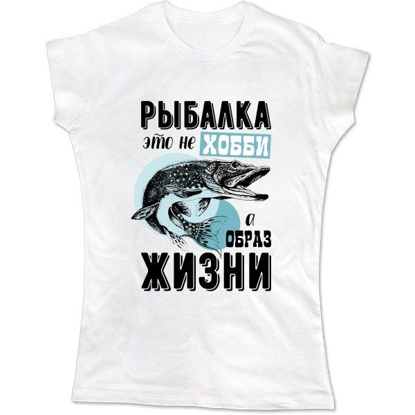 Женская футболка Рыбалка - Образ жизни