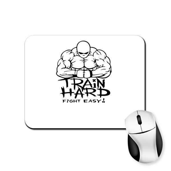 Коврик для мыши Train Hard Fight Easy
