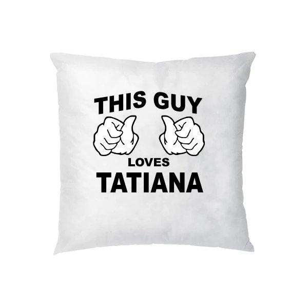 Подушка Этот парень Любит Татьяну