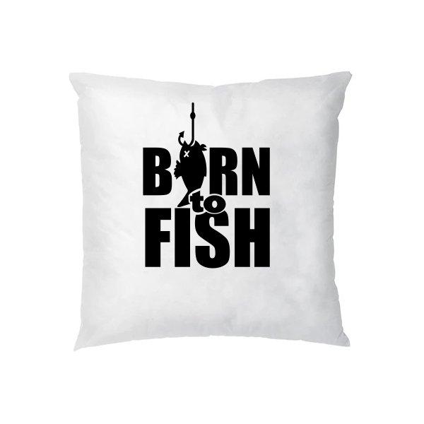 Подушка Рожденный для Рыбалки
